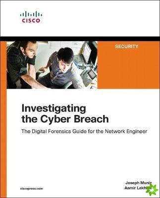 Investigating the Cyber Breach