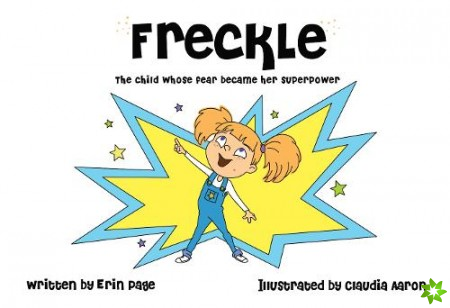 Freckle The Child Whose Fear Became Her Superpower