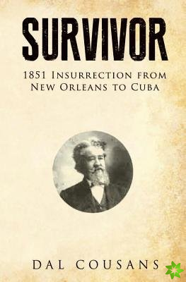 Survivor: 1851 Insurrection From New Orleans To Cuba