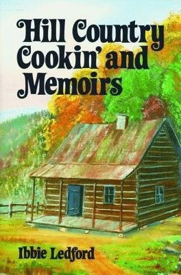 Hill Country Cookin' and Memoirs HC
