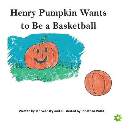 Henry Pumpkin Wants to Be A Basketball