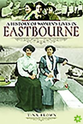 History of Women's Lives in Eastbourne