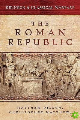 Religion & Classical Warfare: The Roman Republic