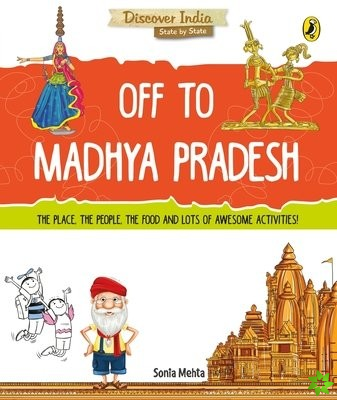 Discover India: Off to Madhya Pradesh