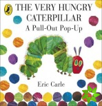 Very Hungry Caterpillar: A Pull-Out Pop-Up
