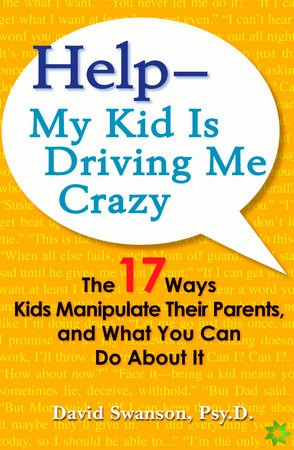 Help - My Kids is Driving Me Crazy