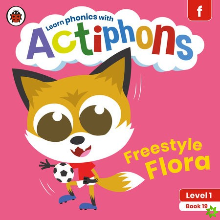 Actiphons Level 1 Book 19 Freestyle Flora