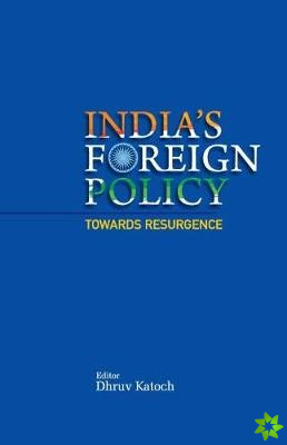India's Foreign Policy Towards Resurgence
