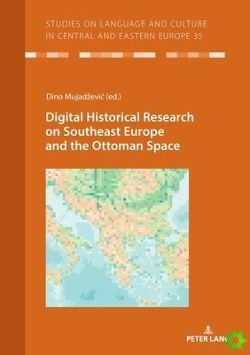 Digital Historical Research on Southeast Europe and the Ottoman Space