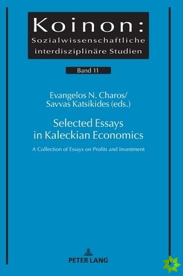 Selected Essays in Kaleckian Economics