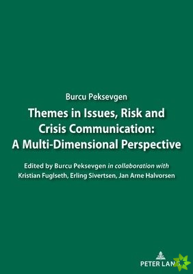 Themes in Issues, Risk and Crisis Communication: