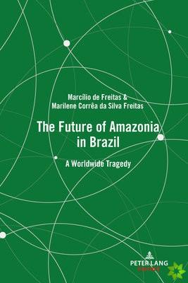 Future of Amazonia in Brazil