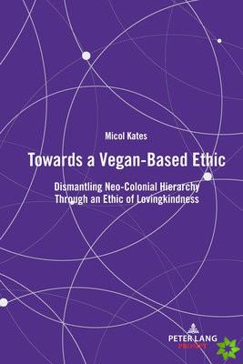 Towards a Vegan-Based Ethic