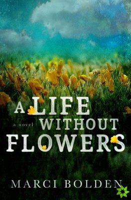 Life Without Flowers