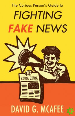 Curious Person's Guide to Fighting Fake News