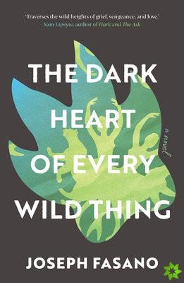 Dark Heart of Every Wild Thing