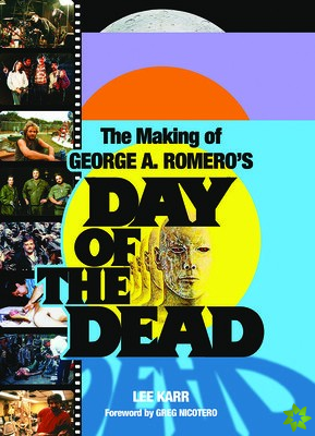 Making Of George A. Romero's Day Of The Dead