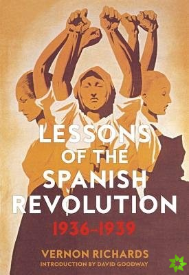 Lessons Of The Spanish Revolution, 1936-1939