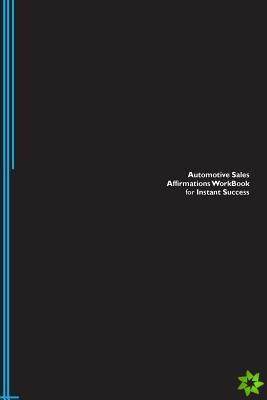Automotive Sales Affirmations Workbook for Instant Success. Automotive Sales Positive & Empowering Affirmations Workbook. Includes