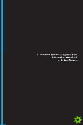 IT Network Services & Support Sales Affirmations Workbook for Instant Success. IT Network Services & Support Sales Positive & Empowering Affirmations
