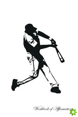 Baseball Legend Workbook of Affirmations Baseball Legend Workbook of Affirmations
