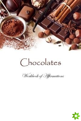 Chocolates Workbook of Affirmations Chocolates Workbook of Affirmations
