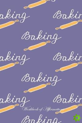 I Love Baking Workbook of Affirmations I Love Baking Workbook of Affirmations