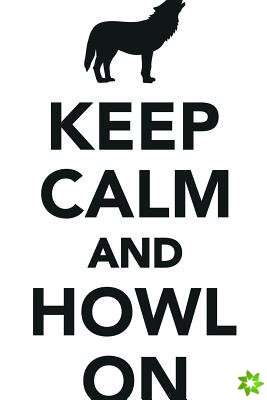 Keep Calm Howl On Workbook of Affirmations Keep Calm Howl On Workbook of Affirmations
