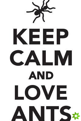 Keep Calm Love Ants Workbook of Affirmations Keep Calm Love Ants Workbook of Affirmations