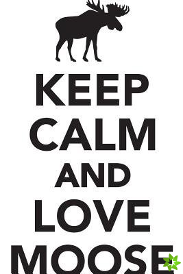 Keep Calm Love Moose Workbook of Affirmations Keep Calm Love Moose Workbook of Affirmations