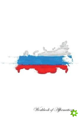 Russia Workbook of Affirmations Russia Workbook of Affirmations
