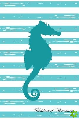 Stripe Seahorse Workbook of Affirmations Stripe Seahorse Workbook of Affirmations