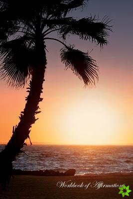Tropical Sunset Workbook of Affirmations Tropical Sunset Workbook of Affirmations
