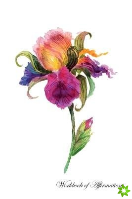Watercolor Iris Flower Workbook of Affirmations Watercolor Iris Flower Workbook of Affirmations