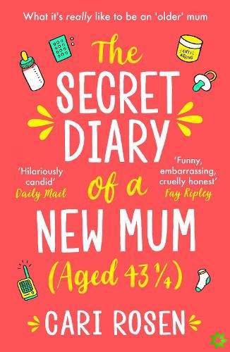 Secret Diary of a New Mum (aged 43 1/4)