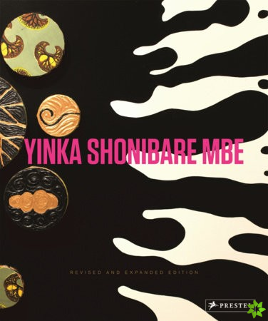 Yinka Shonibare MBE: Revised and Expanded
