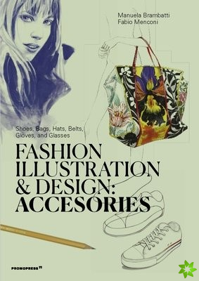 Fashion Illustration And Design: Accesories
