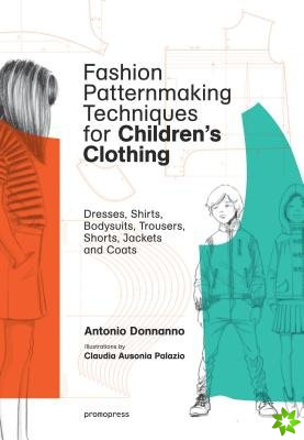 Fashion Patternmaking Techniques for Children's Clothing