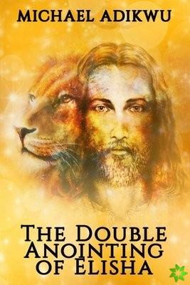 Double Anointing of Elisha