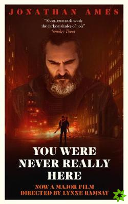 You Were Never Really Here (Film Tie-in)