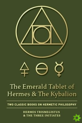 Emerald Tablet of Hermes & The Kybalion