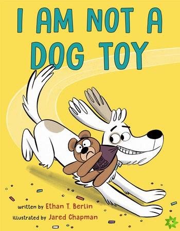 I Am Not a Dog Toy