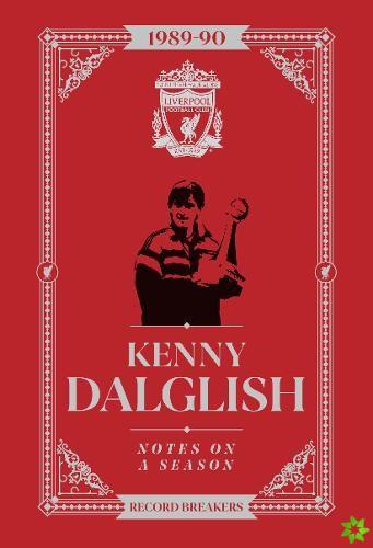 Kenny Dalglish: Notes On A Season