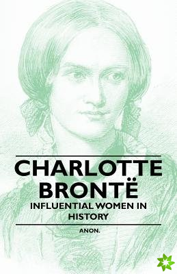 Charlotte Bronte - Influential Women in History