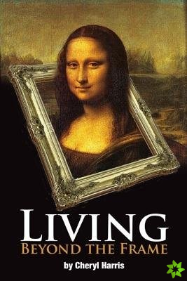 Living Beyond the Frame