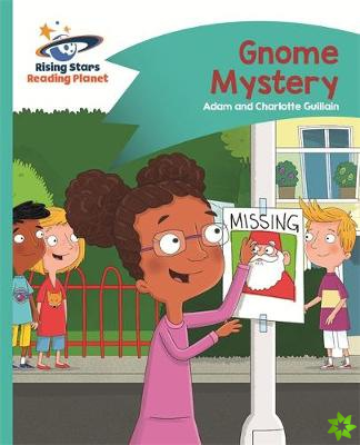 Reading Planet - Gnome Mystery - Turquoise: Comet Street Kids