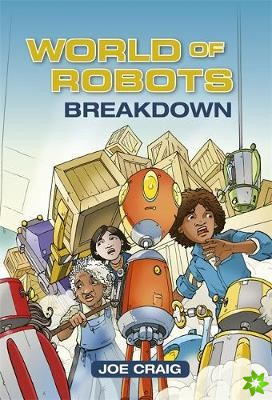 Reading Planet KS2 - World of Robots: Breakdown - Level 3: Venus/Brown band