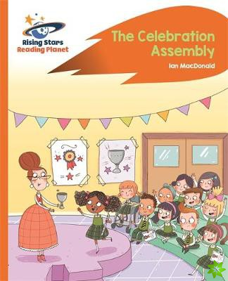 Reading Planet - The Celebration Assembly - Orange: Rocket Phonics