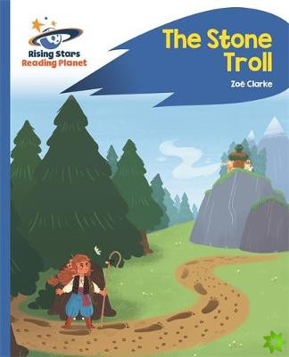Reading Planet - The Stone Troll - Blue: Rocket Phonics