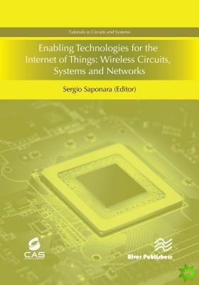Enabling Technologies for the Internet of Things: Wireless Circuits, Systems and Networks